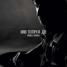 Bad Temper Joe - Double Trouble