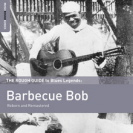 Barbecue Bob - The Rough Guide To