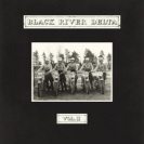 Black River Delta - Vol 2