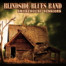 Blindside Blues Band - Smokehouse