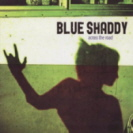 Blue Shaddy - Across The Road