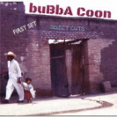 Bubba Coon - First Set Select Cuts