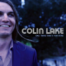 Colin Lake - One Thing Thats For Sure