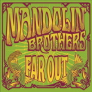 Mandolin Brothers - Far Out