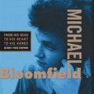 Michael Bloomfield - From His Head