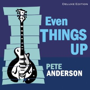Pete Anderson - Even Things Up