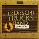 Tedeschi Trucks Band _ Let Me Get By Deluxe