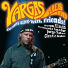 Vargas Blues Band - Comes Alive With Friends