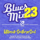 Blues Mix Vol 23 Ultimate Southern Soul