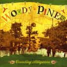 Woody Pines - Counting Alligators